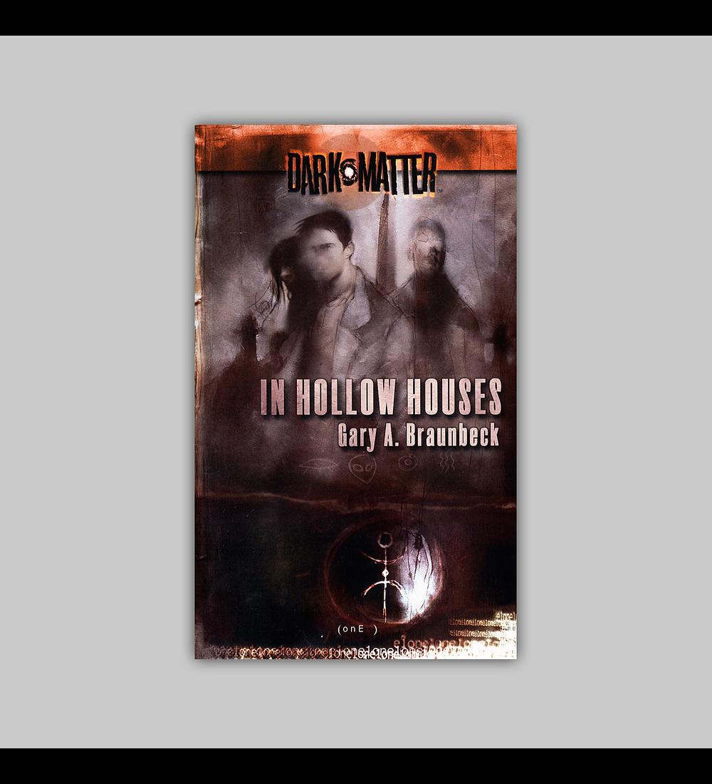 Dark Matter Vol. 01: In Hollow Houses