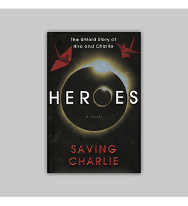 Heroes Novel: Saving Charlie HC