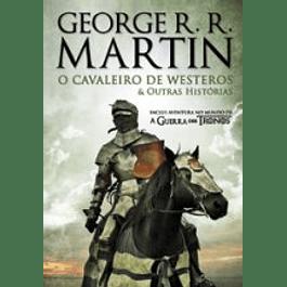 O Cavaleiro de Westeros e Outras Histórias