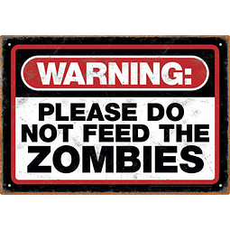 Placa de Metal Do Not Feed The Zombies
