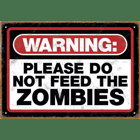 Placa de Metal Do Not Feed The Zombies