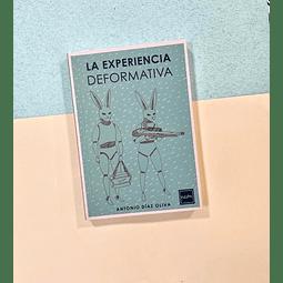 """""""La experiencia deformativa"""" Antonio Díaz Oliva"""
