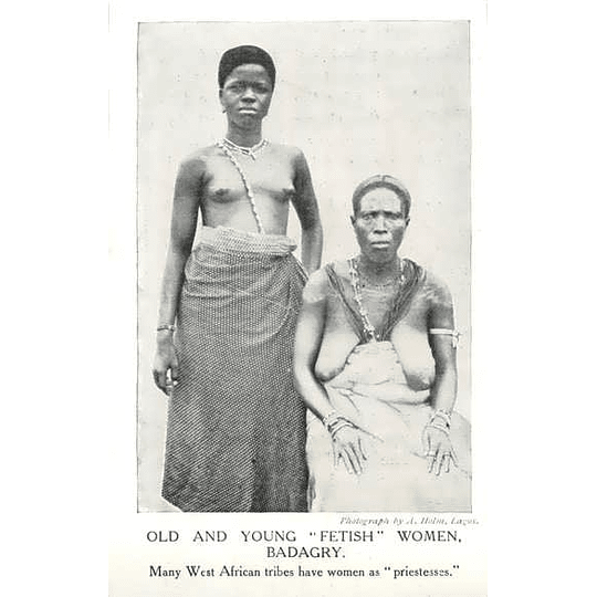 1910 Old And Young Fetish Women, Badagry, West African Tribal Priestess