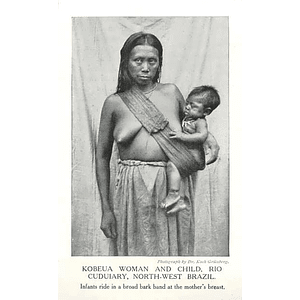 1910 Kobeua Woman Carrying Child, Rio Cuduiary, North-west Brazil