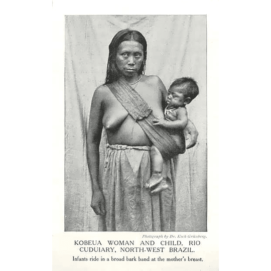 1910 Kobeua Woman Carrying Child, Rio Cuduiary, North-west Brazil