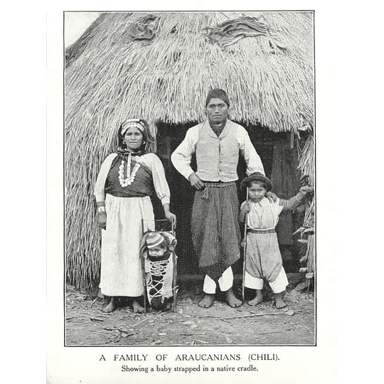 1910 Family Of Araucanians, Chile, Baby Strapped In Native Cradle