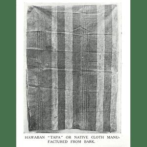 1910 Hawaiian Tapa, Native Cloth Manufactured From Bark