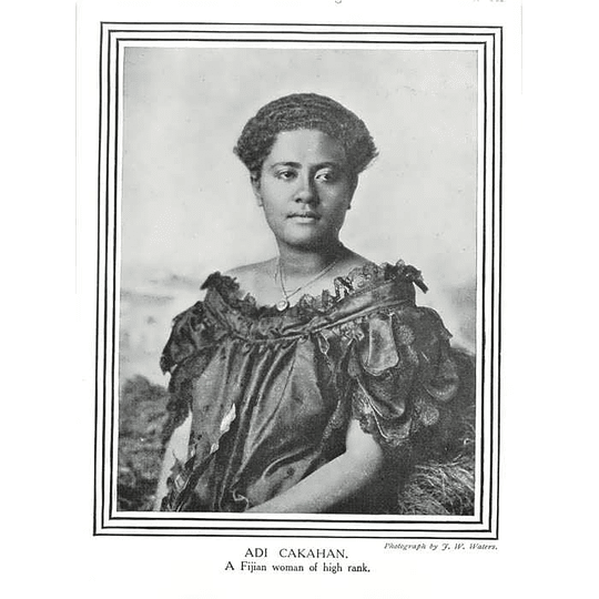 1910 Adi Cakahan, Fijian Woman Of High Rank