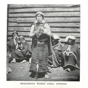 1910 Araucanian Women, Chile, Spinning