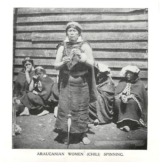 1910 Araucanian Women, Chile, Spinning