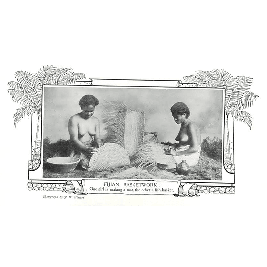1910 Girls In Fiji Making A Mat And A Fish Basket