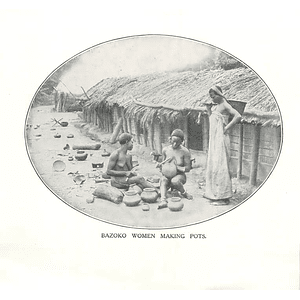 1910 Bazoko Women Making Pots