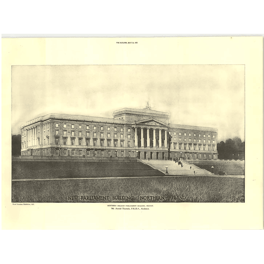 1927 New Parliament Building, Northern Ireland, Arnold Thorneley Architect