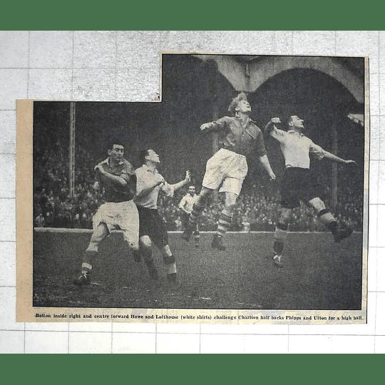 1950 Bolton And Charlton Footballers, Howe, Lofthouse, Phipps, Ufton