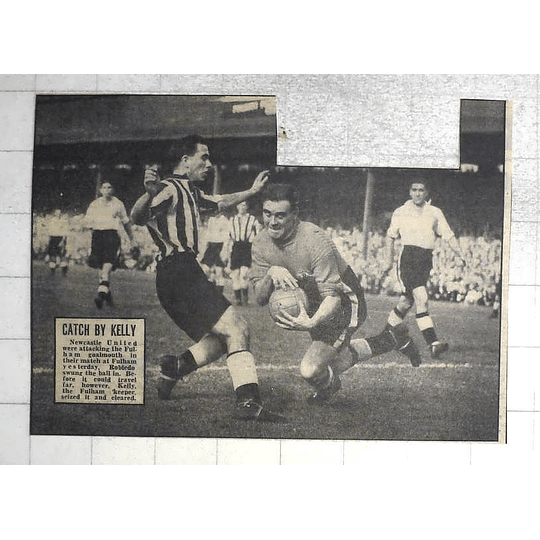 1950 Fulham Goalkeeper Kelly Seizes Ball From Newcastle Robledo