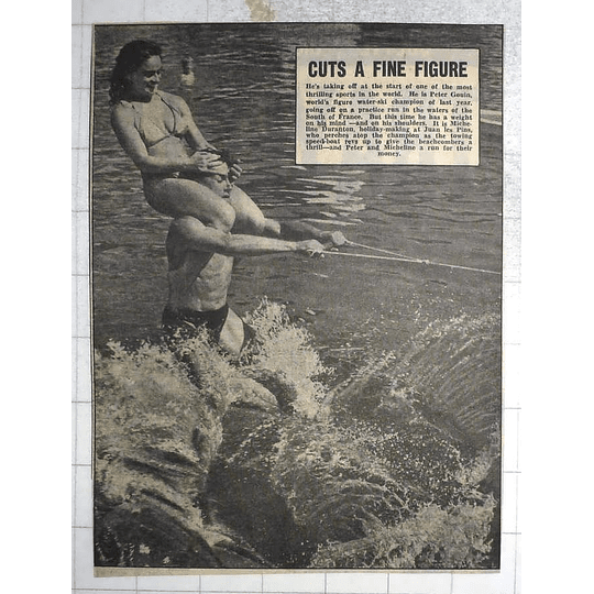 1950 Peter Gouin, Waterski Champion With Micheline Duranton On Shoulders