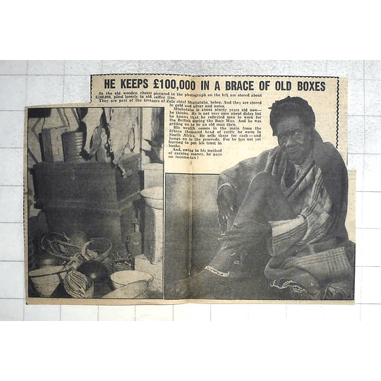 1950 Zulu Chief Mtubatuba, £100,000 Treasure In Old Boxes