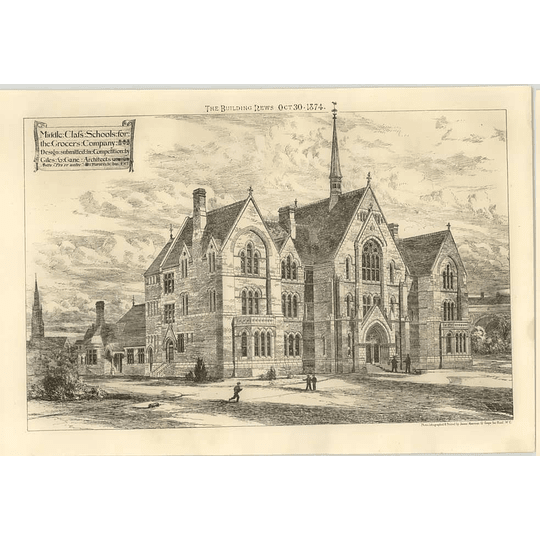 1874 Middle-class Schools For The Grocers Company Designed By Giles, Gane,