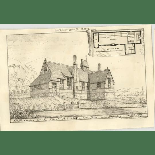 1874 School Chapel For Sir Lionel Pilkington, Wc Brangwyn Architect