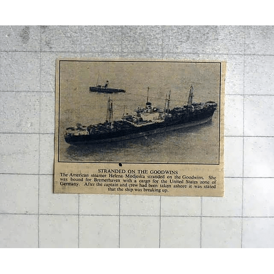 1946 American Steamer Helena Modjestka Stranded On The Goodwin Sands