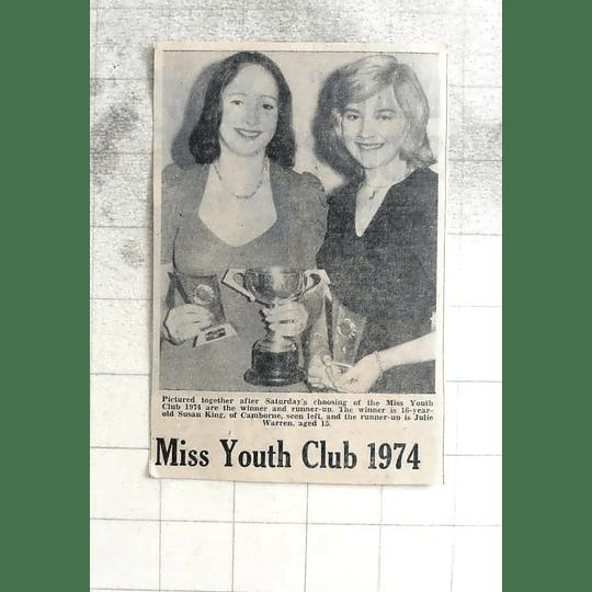 1974 Susan King, Camborne, Julie Warren, Miss Youth Club 1974