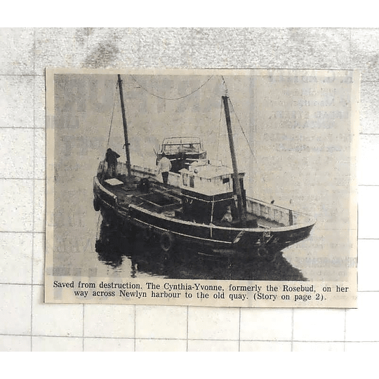 1974 Saved From Destruction Cynthia Yvonne, Rosebud Crossing Newlyn Harbour