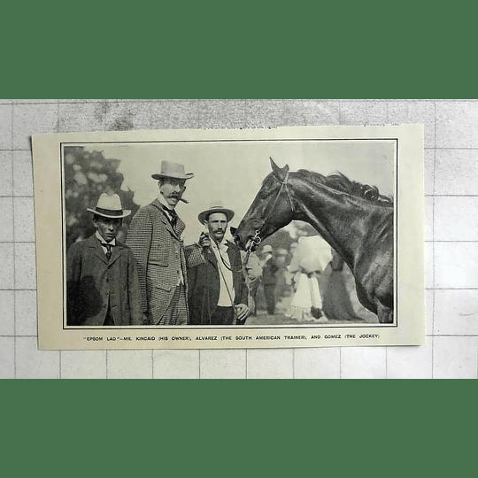 1902 Epsom Lad, His Owner Mr Kincaid Trainer Alvarez And Jockey Gomez