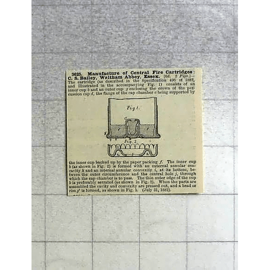 1883 Manufacture Of Central Fire Cartridge, Cs Bailey Waltham Abbey, Patent