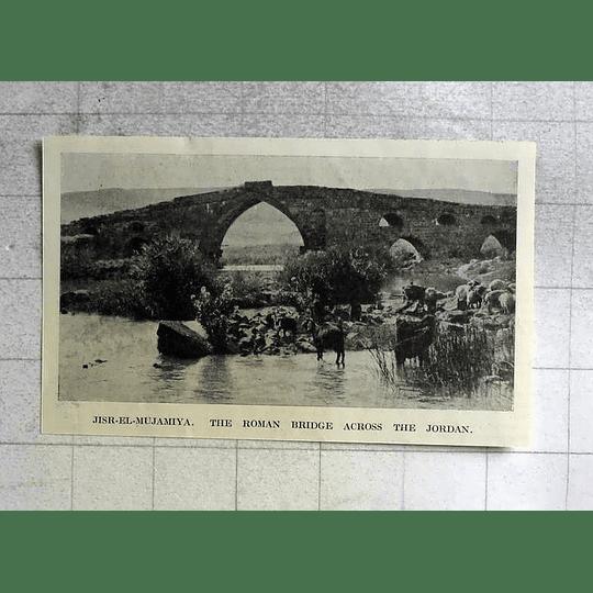 1918 The Roman Bridge Across The Jordan, Jisr-el-mujamiya