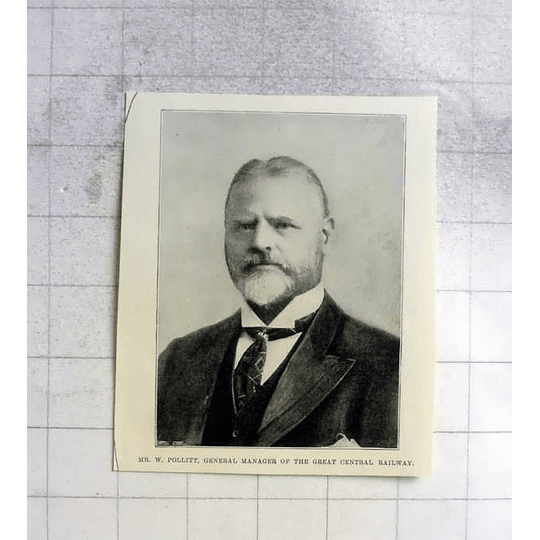 1898 Mr W Pollitt, General Manager Of The Great Central Railway