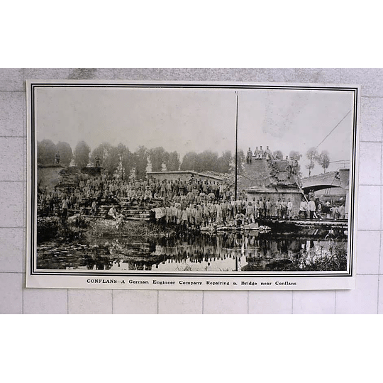 1914 German Engineer Company Repairing Bridge Near Conflans