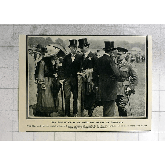 1919 The Earl Of Cavan, Spectate At Eton And Harrow Match