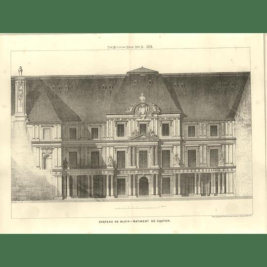 1875 Château De Blois - Batiment De Gaston