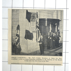 1936 Mr Dulll Cooper Unveiling Tablet Arras Cathedral, British Troops