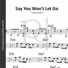 Say You Won't Let Go | James Arthur
