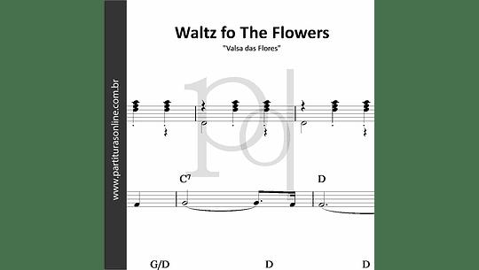 Waltz fo The Flowers   Valsa das Flores