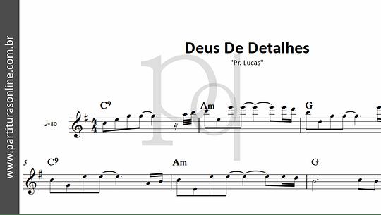 Deus De Detalhes    Pr Lucas