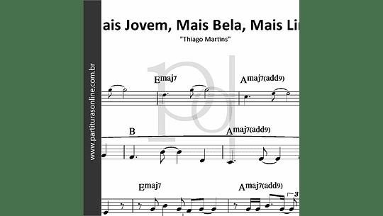 Mais Jovem, Mais Bela, Mais Linda   Thiago Martins