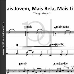 Mais Jovem, Mais Bela, Mais Linda | Thiago Martins