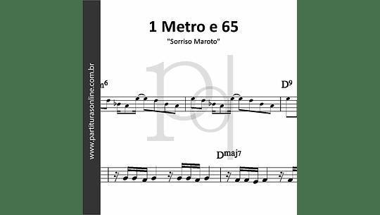 1 Metro e 65   Sorriso Maroto