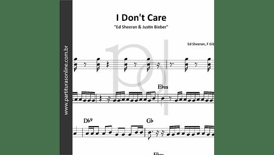 I Don't Care | Ed Sheeran & Justin Bieber