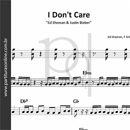 I Don't Care | Ed Sheeran & Justin Bieber