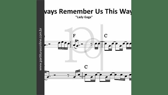 Always Remember Us This Way | Lady Gaga