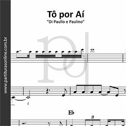 Tô por Aí | Di Paullo e Paulino