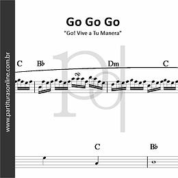 Go Go Go | Go! Vive a Tu Manera