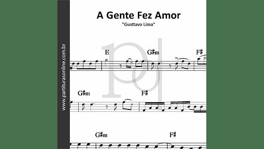 A Gente Fez Amor | Gusttavo Lima