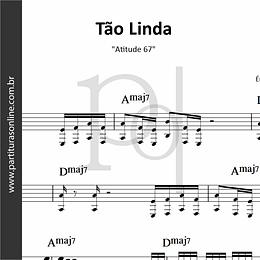Tão Linda | Atitude 67