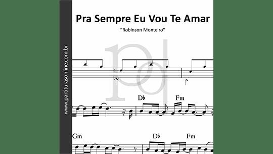 Pra Sempre Eu Vou Te Amar | Robinson Monteiro