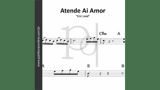 Atende Ai Amor | Eric Land