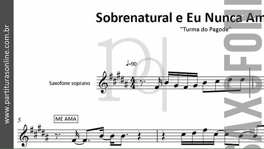 Sobrenatural e Eu Nunca Amei Assim | Saxofone Soprano